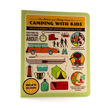 The Down and Dirty Guide to Camping With Kids Book