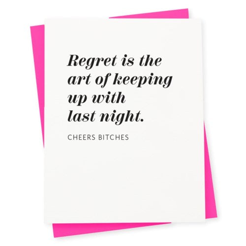 Regret is the Art of Keeping Up with Last Night Greeting Card