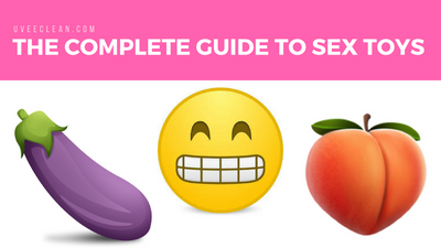 The Complete Guide to Sex Toys