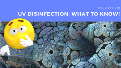 UV Disinfection: How It Works & What To Buy!