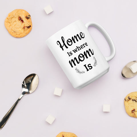 Mother's Day Gift From Daughter - Mug - Home Is Where Mom Is