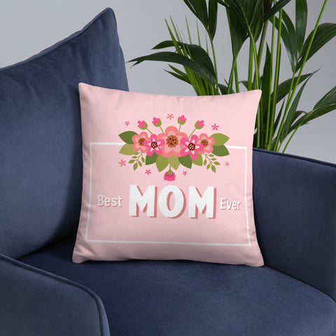 Best Mom Ever - Basic Pillow
