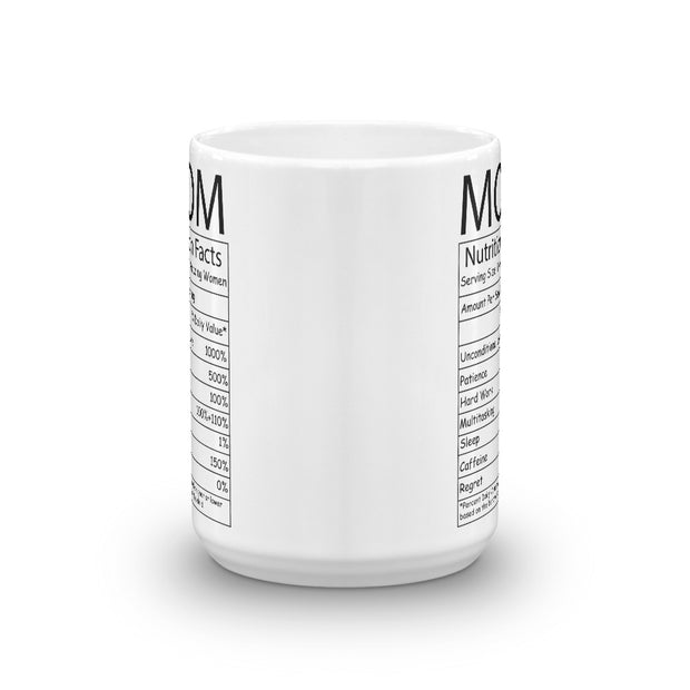 Mother's Day Coffee Mug - Mom Nutrition Facts - Mom's Birthday, Anniversary Gift Mug - Mother's Day Gift Idea