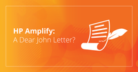 "HP Just Launched Amplify—Is It a ""Dear John"" Letter to the Industry?"