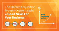 Icahn is Right: The Xerox Debacle Shows Why Your Dealership is More Valuable Than Ever