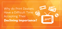 Why Do Print Dealers Have a Difficult Time Accepting Their Declining Importance