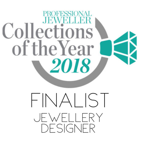 FINALIST in the Professional Jeweller Collection of the Year - Jewellery Designer