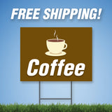 "Coffee 18""x24"" Yard Sign & Stake - 2 Sided - E13"