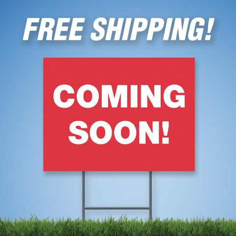 "Coming Soon! 18""x24"" Yard Sign & Stake - 2 Sided - E15"