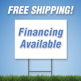"Financing Available 18""x24"" Yard Sign & Stake - 2 Sided - E17"