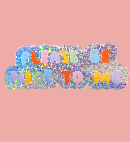 The Peach Fuzz - Please Be Nice To Me Sticker