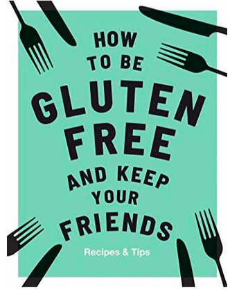 How to be Gluten-Free and Keep your Friends - SISTER LB