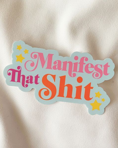 Manifest That Sticker