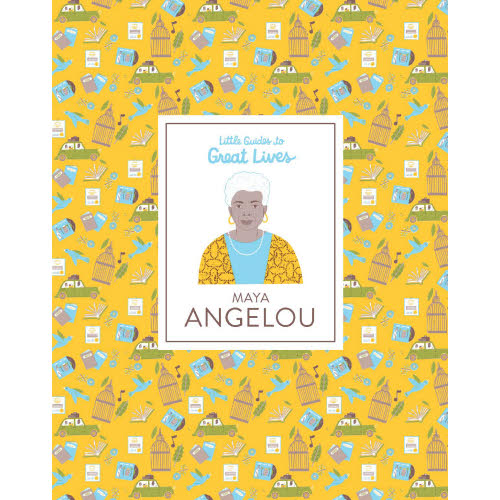 Maya Angelou Little Guides to Great Lives