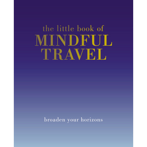 Little Book of Mindful Travel