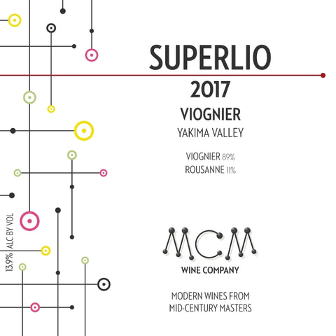 2017 MCM Wine Company Superlio Viognier – Dineen Vineyard: Yakima Valley