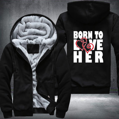 BORN TO LOVE HER / BORN TO LOVE HIM HOODIE (MEN/WOMEN)