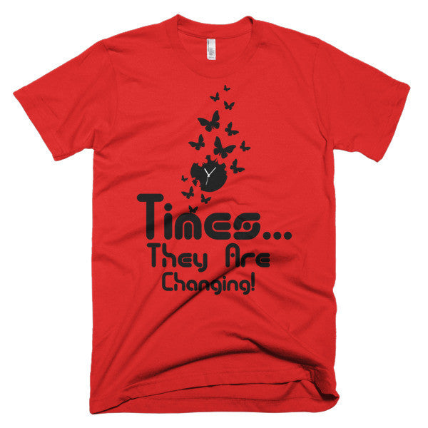 Times are Changing - Unisex T