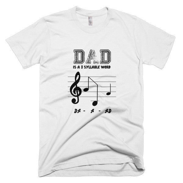 Dad is a 3 Syllable Word - Unisex T