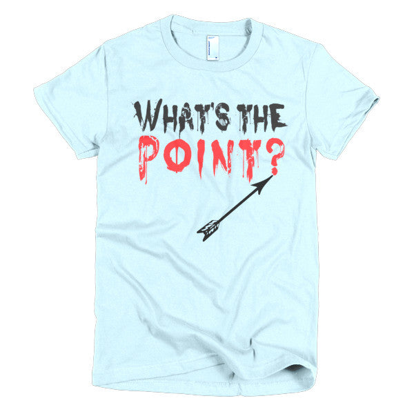 What's the Point - Women's T