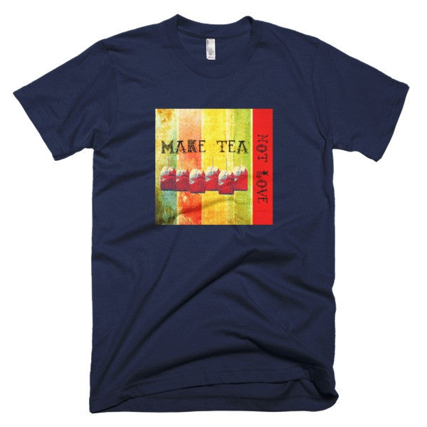 Make Tea Not Love - Unisex T