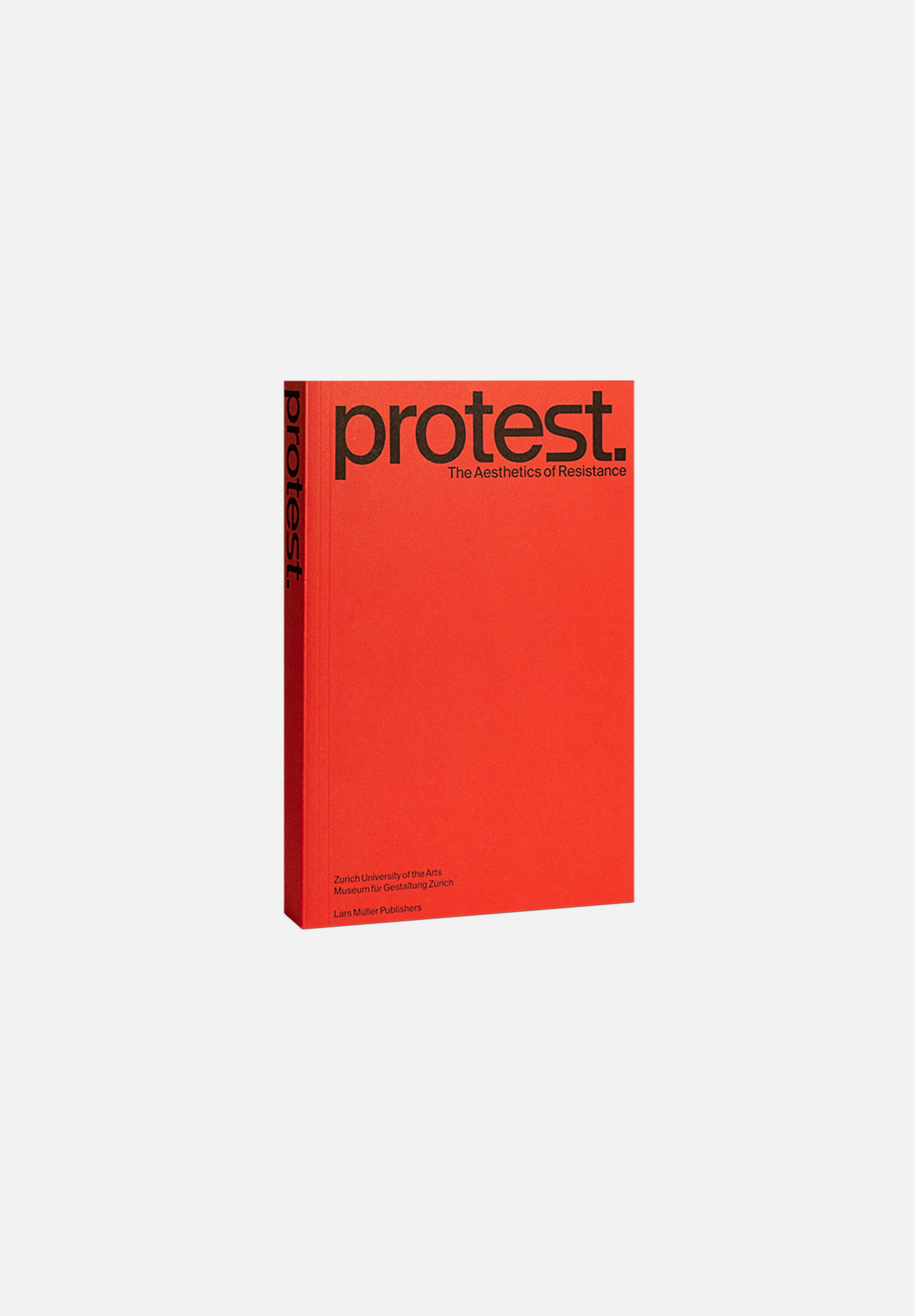 Protest. — The Aesthetics of Resistance