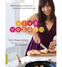 VIVA VEGAN 200 AUTHENTIC AND FABULOUS RECIPES FOR LATIN FOOD LOVERS