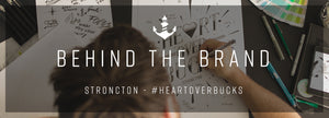 Behind the Brand: Stroncton - #heartoverbucks