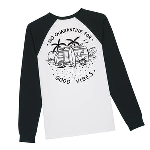 No Quarantine For Good Vibes Baseball Shirt - Stroncton