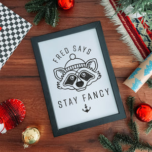Fred Stay Fancy (Digital Print) - Stroncton