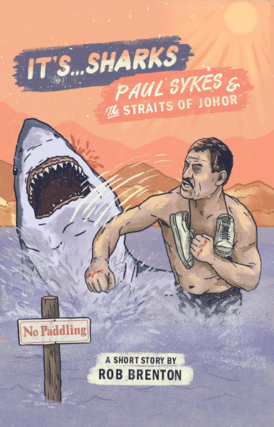 It's... Sharks!: Paul Sykes & The Straits of Johor