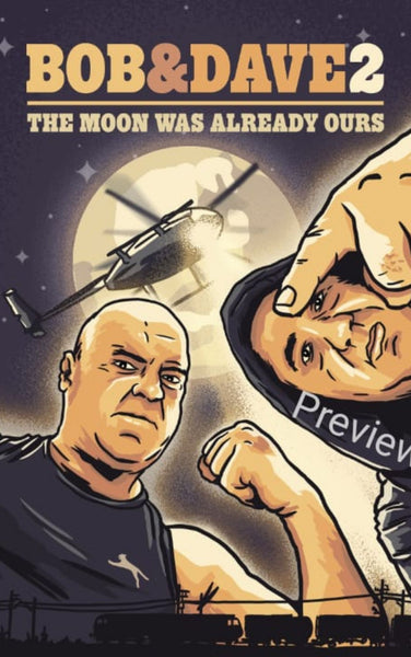 Bob & Dave 2: The Moon was already ours (Pre-order Mid January)