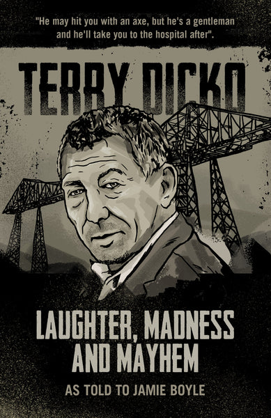 'Laughter, Madness And Mayhem' - Terry Dicko