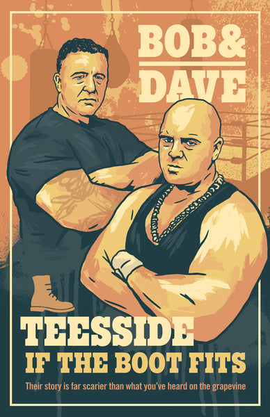 Bob & Dave: 'Teesside... If the boot fits' by Dave Taylor / Jamie Boyle (Paperback)