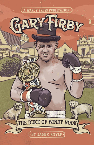 Gary Firby: The Duke of Windy Nook by Jamie Boyle