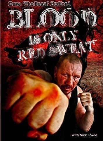 Blood is Only Red Sweat by Dave 'The Beast' Radford (Paperback)