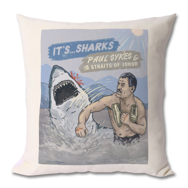 It's... Sharks!: Paul Sykes & The Straits of Johor Luxury Cushion