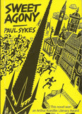 Sweet Agony by Paul Sykes - Original - *** Rare - First Edition ***