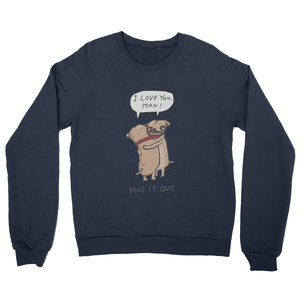 Pug It Out Sweatshirt