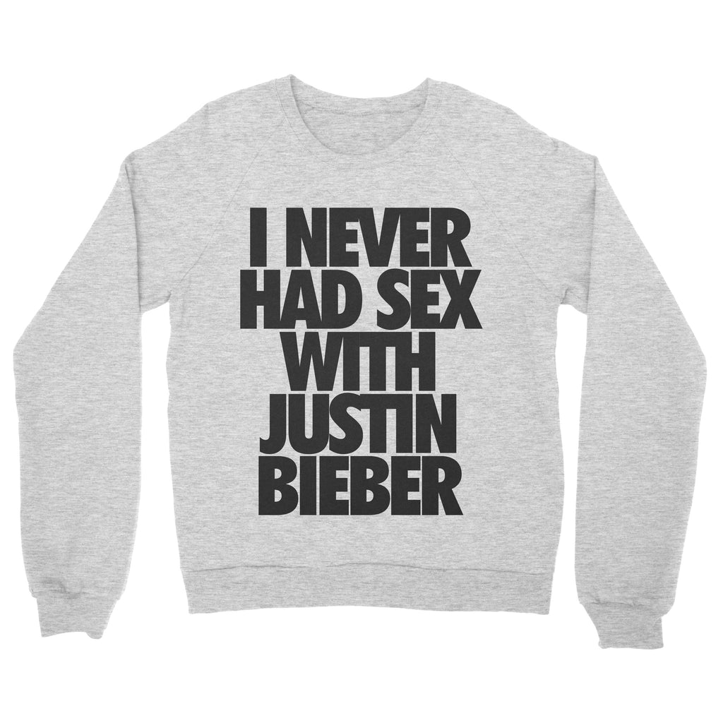 Never Had Bieber Sweatshirt