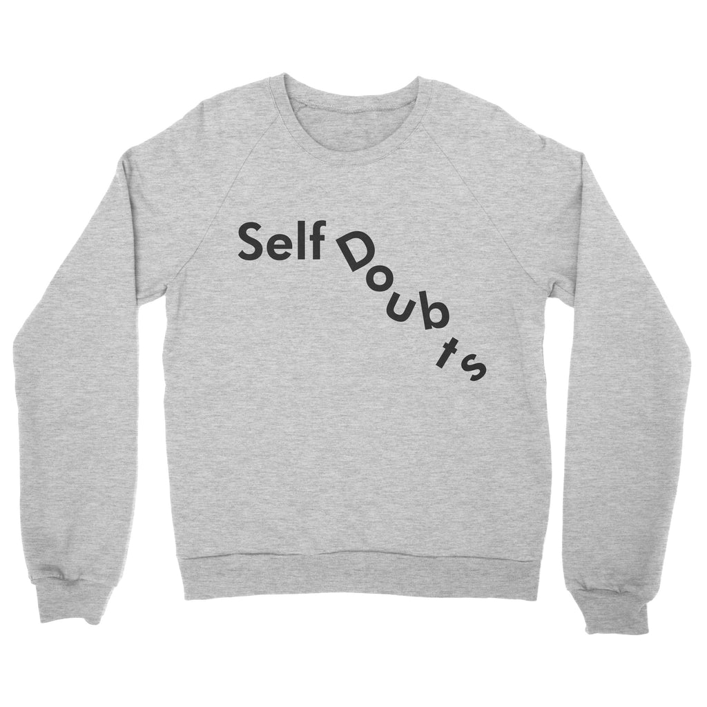 Self Doubts Sweatshirt