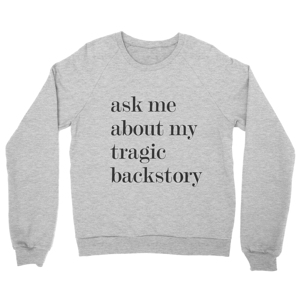 Tragic Backstory Sweatshirt