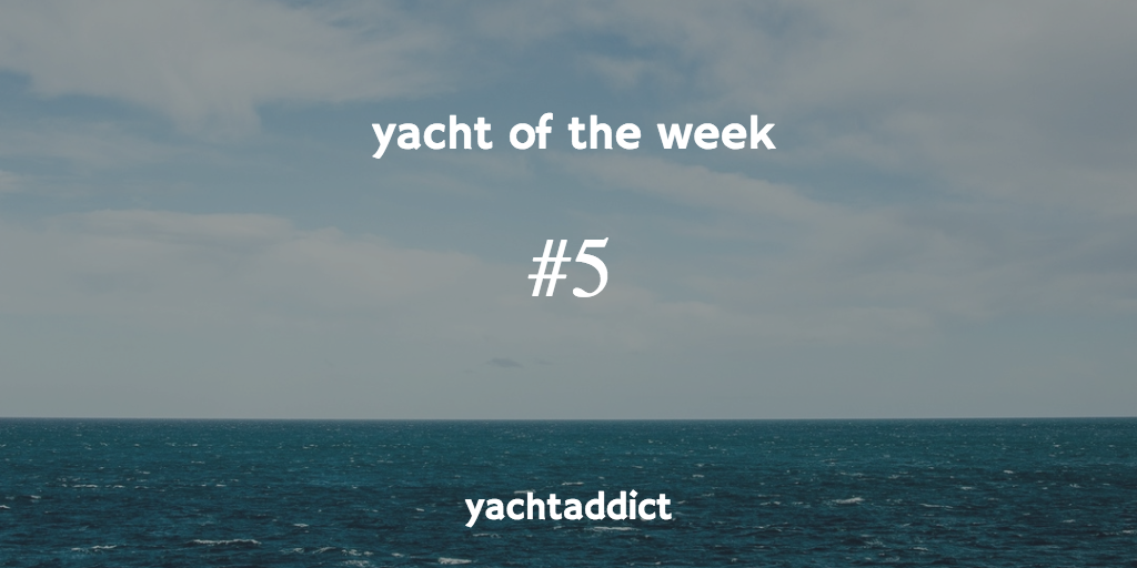 Yacht of the week #5 - The Azimut Grande 95RPH