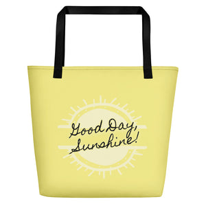 """Good Day, Sunshine"" Beach Bag"