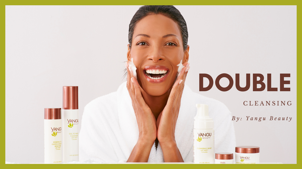 Double Cleansing - a secret to maintaining healthy skin!
