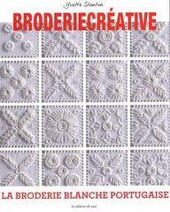 Broderie créative - la broderie blanche portugaise