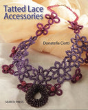 Tatted Lace Accessories - Donatella Ciotti