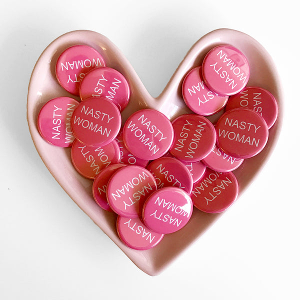 Nasty Woman Button - 100% to Planned Parenthood