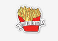 Fries Before Guys Sticker - SleepyMountain