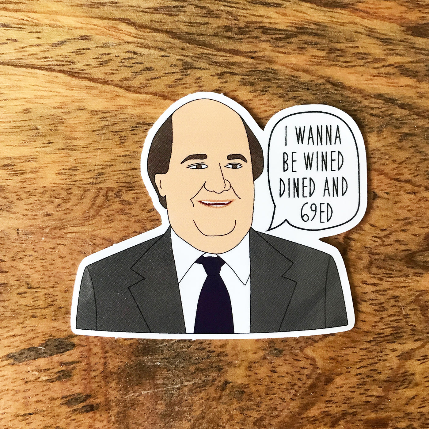 Kevin Malone Sticker - I wanna be wined died and 69ed The Office Vinyl Stickers - SleepyMountain